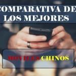 Comparativa de los mejores móviles chinos