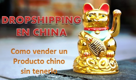 Dropshipping en China y como vender un producto chino sin tenerlo