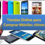 Lista de Tiendas Online para Comprar Móviles Chinos