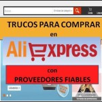 Trucos para comprar en Aliexpress con proveedores fiables