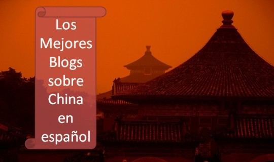 ¿Cuáles son los mejores Blogs sobre China en español?