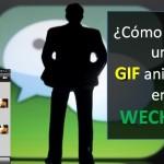 ¿Cómo poner un GIF Animado en WECHAT?