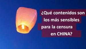 ¿Qué contenidos son los más sensibles para la censura en China?