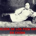 La tradición de vendar los pies en China