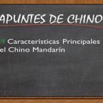 APUNTES DE CHINO; 1# Características Principales del Chino Mandarín