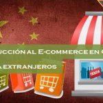 Curso Tiendas Online Chinas #1: Introducción al E-commerce en China para extranjeros