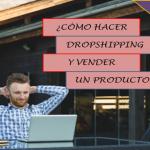 Curso de Tiendas Online chinas #7: ¿Cómo hacer Dropshipping y vender un producto?