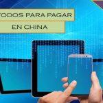Curso de Tiendas Online chinas #8: Métodos para pagar en China ¿Cuáles son los más fiables?