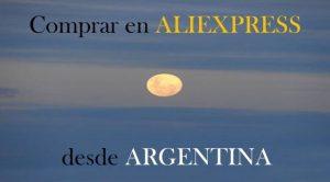 Comprar en Aliexpress desde Argentina