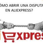Curso Comprar en Aliexpress #7: Cómo Abrir una Disputa en Aliexpress