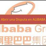 Curso Comprar en Alibaba #9: Cómo abrir una disputa en Alibaba