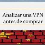 Curso VPN en China #8: Analizar una VPN antes de comprar