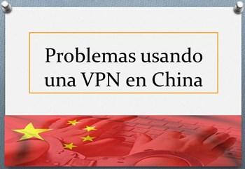 Problemas usando una VPN en China