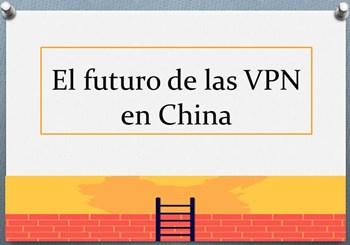 El futuro de las VPN en China