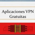 Curso VPN en China #6: VPN Gratis