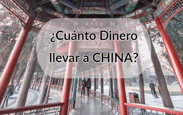cuanto dinero llevar a china